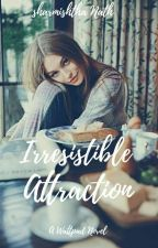 Irresistible Attraction  by sharmishtha24
