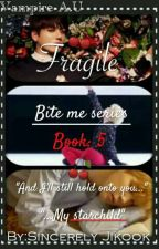 Fragile | Jikook Vampire A.U | Book: 5 by Sincerely_Jikook