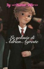 LA GELOSIA DI ADRIEN AGRESTE by 4lemosco
