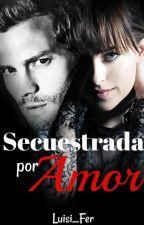 ~|·Secuestrada por Amor·|~ by Luisi_Fer