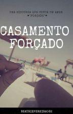 Casamento Forçado ♥ by BeatrizPereira062