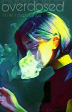 Overdosed by shinu_Malik_
