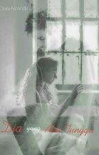 Dia yang Aku Tunggu by captious_girl9