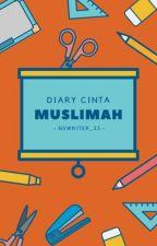 Diary Cinta Muslimah💕 by Nswriter_23