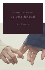 UNDESIRABLE by HikariAtsuko