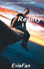 """Reality (Colby Brock) Sequel to  """"16 and Pregnant"""" by EvieFan"""