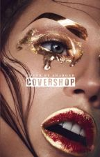 Covershop  • OPEN • by MissSharonH