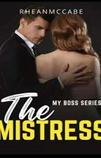 The Mistress (My Boss series 1)|complete| by RheanMcCabe