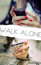 Walk alone by A_song_for_Kay