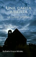 Una carta abierta - La lucha interna by EmilioOrozcoMen