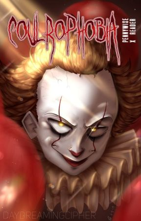 🎈 coulrophobia    • [ pennywise x reader ] 🎈 (SLOW UPDATES) by DayDreamingCipher