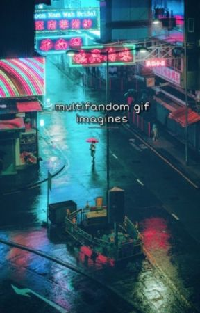 Multifandom Gif Imagines by multifandommadnesses
