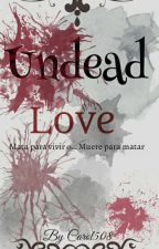 Undead Love  by Carol508