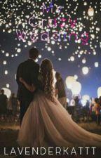 My Crazy Wedding  by lavenderkattt