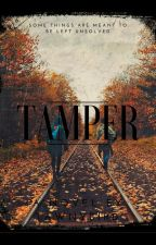 Tamper by tawnybird