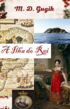A ilha do rei: Uma Aventura Em Dois Tempos (+15 Anos) by MDG008