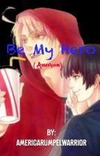 Be My Hero {Ameripan} by americarumpelwarrior