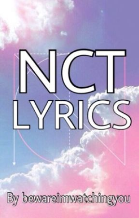 NCT SONG LYRICS by bewareimwatchingyou