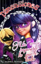 Dimensiones:un amor imposible lo puede todo/adrien/chat y tu by andrea_hermosa