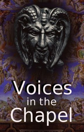 Voices in the Chapel (#WattpadWitchingHour) by StevenBrandt