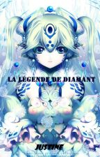 La légende de Diamant. by Juju1617