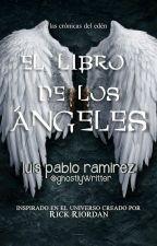 Edén: El Libro de los Ángeles  by ghostlyWritter