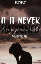 If It Never Happened ⚣ by ShardedGlass
