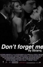 Don't forget me by bbianq
