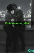 Embrasse-moi, idiot ... ( ChanSoo ) . by Taly_15love