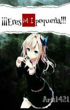 ¡¡¡Eres MI pequeña!!!  by Arii1421