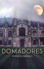 Domadores  | #1 | by MalissaCS