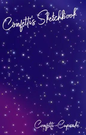 Confetti's Sketchbook by Confetti-Cupcake