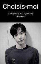 Choisis-moi. [Jingyeom] by --Ahgase--