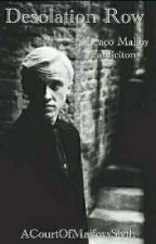Desolation Row | A Draco Malfoy Fanfiction  by ACourtOfMalfoysSlyth
