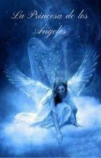 La princesa de los Ángeles (Patch Cipriano) by SkylarGraceZeusson