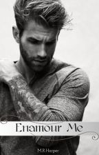 Enamour Me [A Mr. Tattoo Novel] by NoPressureJustBoxers