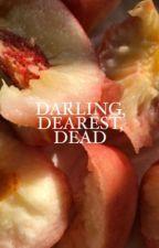 darling, dearest, dead, 𝐀𝐑𝐓𝐇𝐔𝐑 𝐃𝐀𝐘𝐍𝐄 by kinkykenobi
