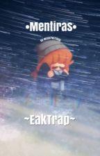 •Mentiras• »EakTrap« by Majo7w7ship