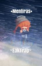 •Mentiras• »EakTrap« by Majo7w7ship