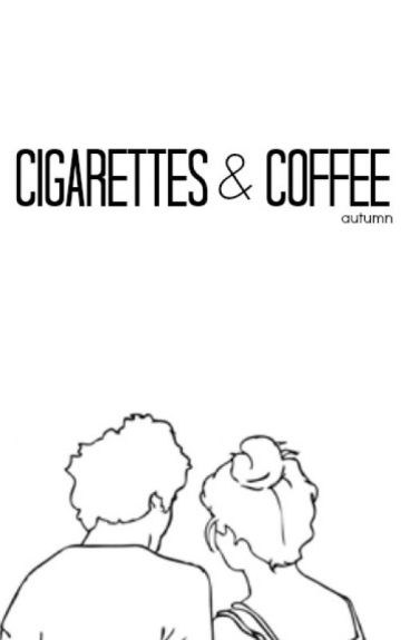cigarettes & coffee » styles