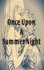 Once Upon a Summer Night by MsSummerWess