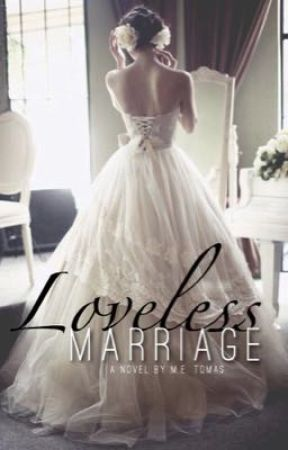 Loveless Marriage  by Xx_Life_to_Live_xX