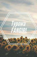 typowa fangirl ✔ by priorx4