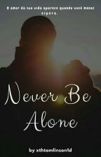 NEVER BE ALONE | Shawn Mendes Fanfic by xthtomlinson1d