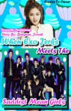 When the Exo jerks MEETS the Mean Saddist Princesses (EDITING) by jonah_pakyoot23
