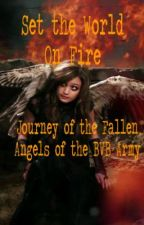 Set The World On Fire - Journey Of The Fallen Angels of the BVB Army by BloodSapphire