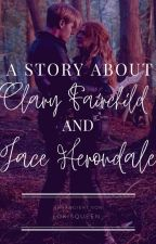 A Story About Clary Fairchild and Jace Herondale #wattys2018 by HerondaleLover16
