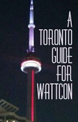 A Toronto Guide for Wattcon by DavidJThirteen