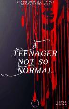 Una adolescente no tan normal // #dreamms2017 by CrazyDreamer_2017