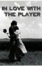 In Love With The Player by unli_imaginaTions